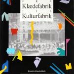 K2_Fra-Klaedefabrik-til-kulturfabrik_