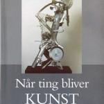 K10_Gotfredsen_Naar-ting-bliver-kunst_