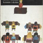 K13_Broby-Johansen_Skolen-i-kunsten-Kunsten-i-skolen_