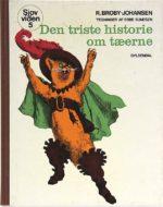 10_broby-johansen_den-triste-historie-om-taeerne_